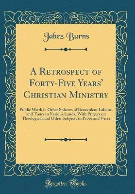 A Retrospect of Forty-Five Years' Christian Ministry