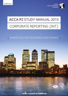 ACCA P2 Corporate Reporting (INT and UK) Study Manual