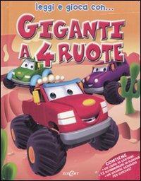 Giganti A 4 Ruote. Con Gadget
