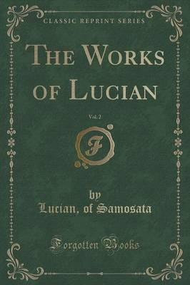 The Works of Lucian,...