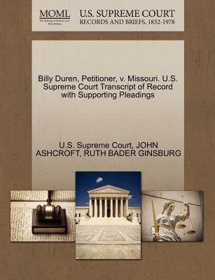 Billy Duren, Petitioner, V. Missouri. U.S. Supreme Court Transcript of Record with Supporting Pleadings