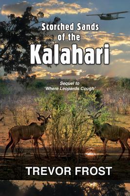 Scorched Sands of the Kalahari