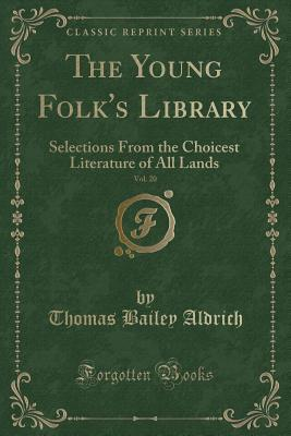 The Young Folk's Library, Vol. 20