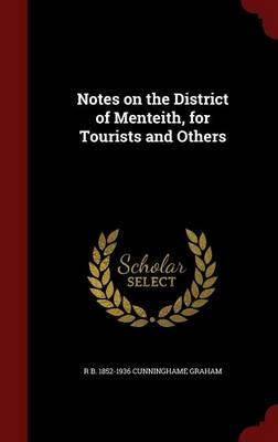Notes on the District of Menteith, for Tourists and Others