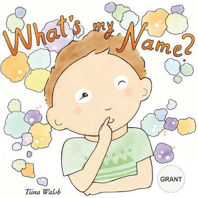 What's My Name? Grant