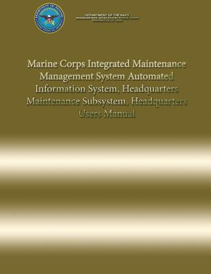 Marine Corps Integrated Maintenance Management System Automated Information System