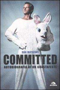 Committed. Autobiografia di un guastafeste