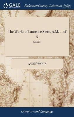The Works of Laurence Stern, A.M. ... of 5; Volume 1