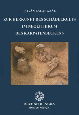Zur Herkunft Des Schadelkults Im Neolithikum Des Karpatenbeckens