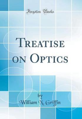 Treatise on Optics (...