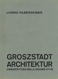 Groszstadt Architektur. L'architettura della grande città
