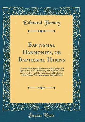 Baptismal Harmonies, or Baptismal Hymns