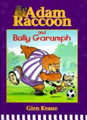 Adam Raccoon and Bully Garumph