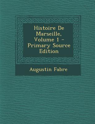 Histoire de Marseille, Volume 1