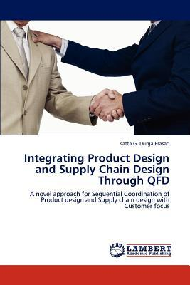 Integrating Product Design and Supply Chain Design Through QFD