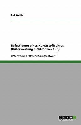 Befestigung eines Kunststoffrohres (Unterweisung Elektroniker / -in)