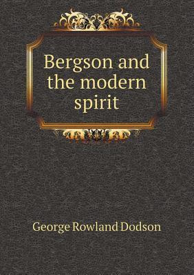 Bergson and the Modern Spirit