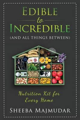 Edible to Incredible