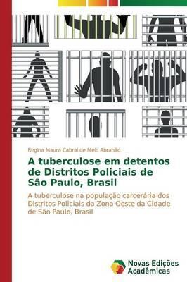 A tuberculose em detentos de Distritos Policiais de São Paulo, Brasil