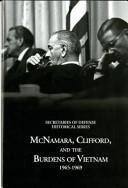 McNamara, Clifford, and the Burdens of Vietnam 1965-1969