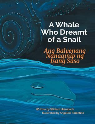 A Whale Who Dreamt of a Snail / Ang Balyenang Nanaginip ng Isang Suso