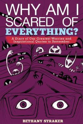 Why Am I Scared of Everything?