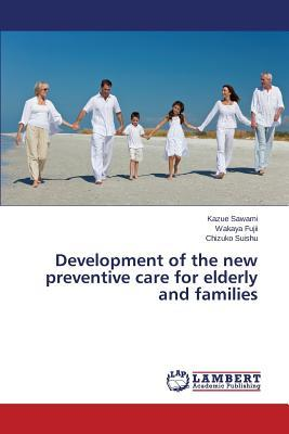 Development of the new preventive care for elderly and families