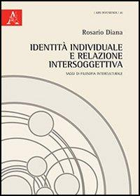 Identità individuale e relazione intersoggettiva. Saggi di filosofia interculturale