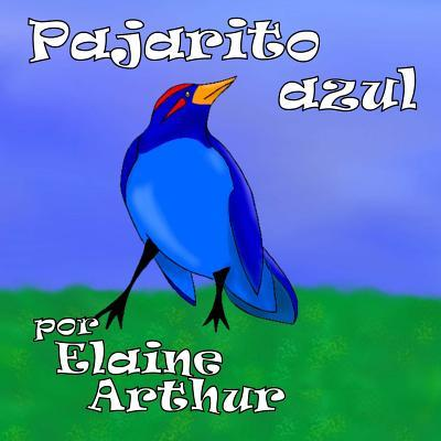 Pajarito azul / Blue bird