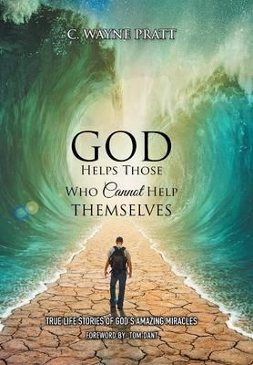 God Helps Those Who Cannot Help Themselves