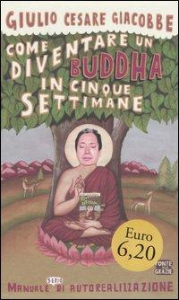 Come diventare un Buddha in cinque settimane