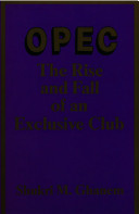 OPEC, the Rise and Fall of an Exclusive Club