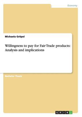 Willingness to pay for Fair Trade products