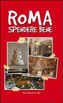 Roma spendere bene