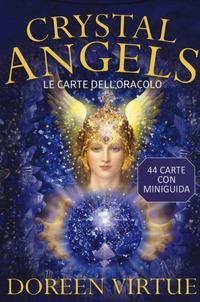 Crystal angels. Le carte dell'oracolo. Con 44 Carte