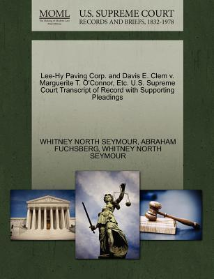 Lee-Hy Paving Corp. and Davis E. Clem V. Marguerite T. O'Connor, Etc. U.S. Supreme Court Transcript of Record with Supporting Pleadings