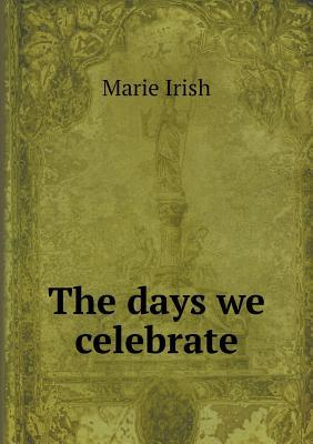 The Days We Celebrate