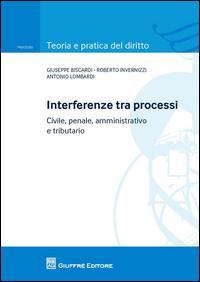 Interferenze tra processi. Civile, penale, amministrativo e tributario