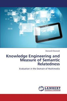 Knowledge Engineering and  Measure of Semantic Relatedness