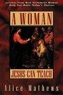 A Woman Jesus Can Te...