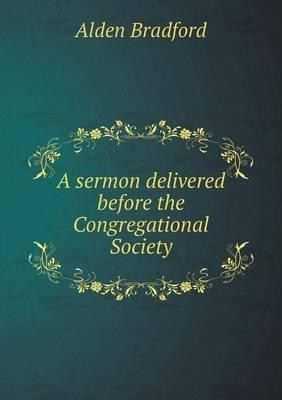 A Sermon Delivered Before the Congregational Society