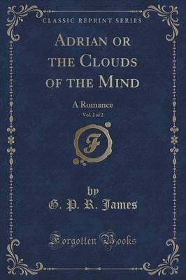 Adrian or the Clouds of the Mind, Vol. 2 of 2