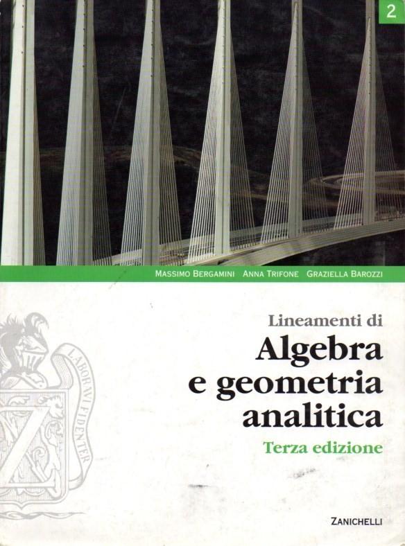 Lineamenti di algebra e geometria analitica. Per le Scuole superiori
