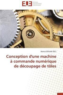 Conception d'une Machine a Commande Numerique de Decoupage de Toles