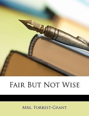 Fair But Not Wise