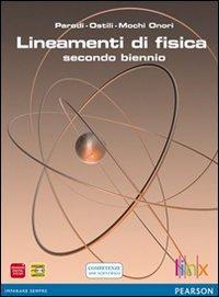 Lineamenti di fisica. Vol. unico. Per le Scuole superiori. Con espansione online