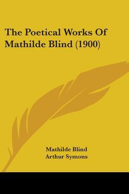 The Poetical Works of Mathilde Blind