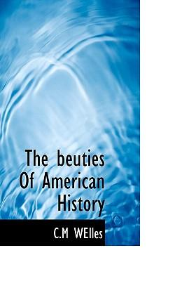 The Beuties of American History
