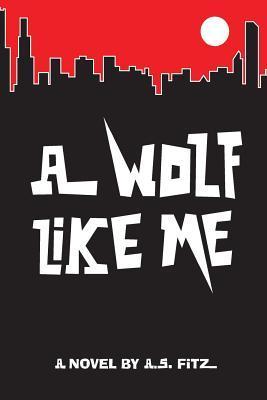 A Wolf Like Me