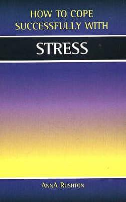 Stress (How to Cope Sucessfully with)